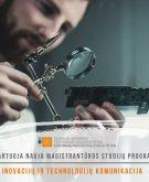 Priėmimas į INOVACIJŲ IR TECHNOLOGIJŲ KOMUNIKACIJOS magistrantūros studijų programą